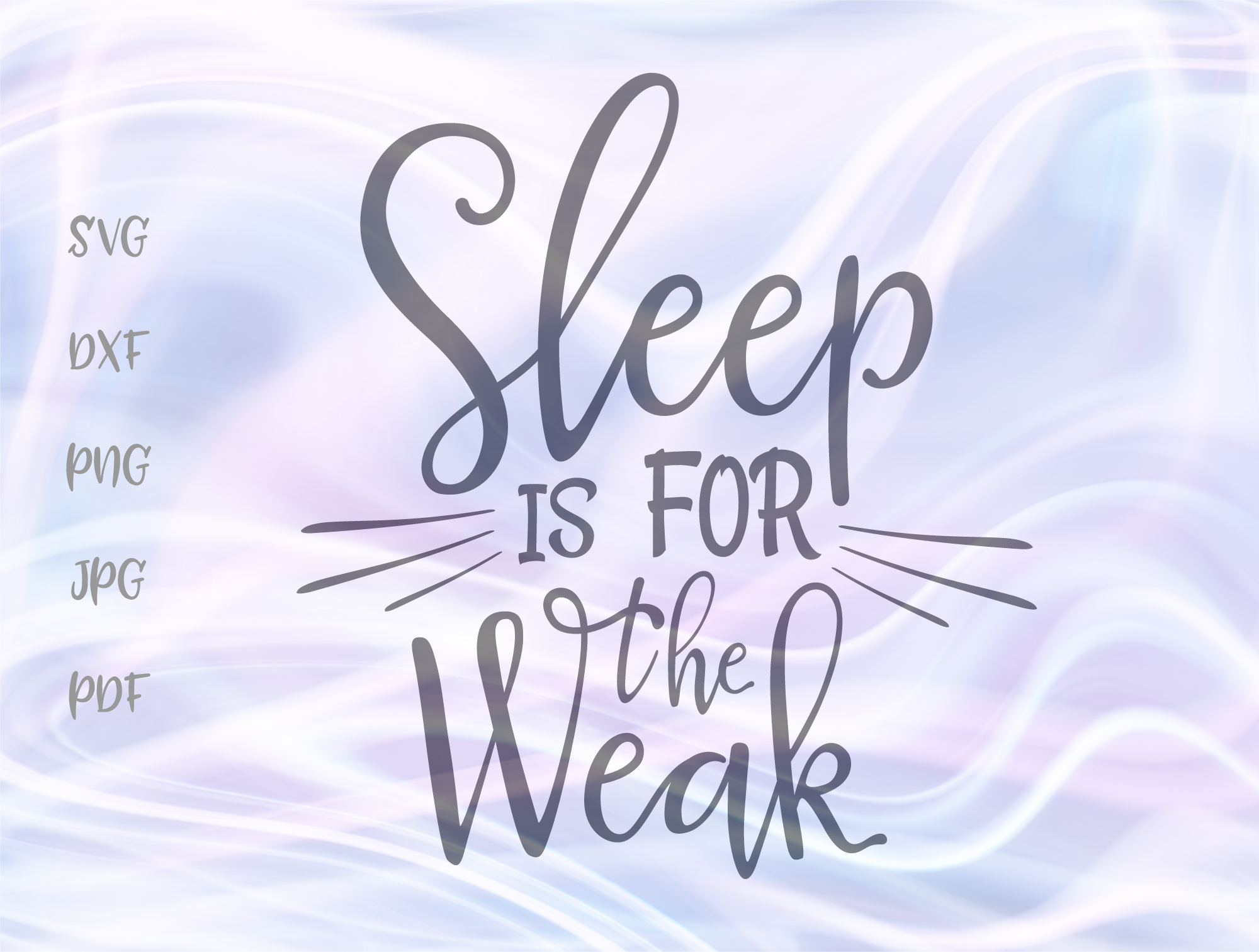 Download Free Sleep Is For The Weak Graphic By Digitals By Hanna Creative for Cricut Explore, Silhouette and other cutting machines.
