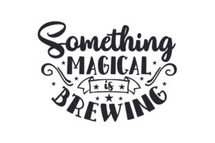 Something Magical is Brewing Craft Design By Creative Fabrica Crafts