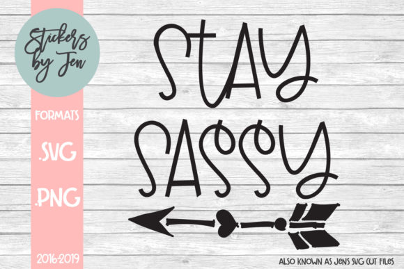 Download Free Stay Sassy Graphic By Jens Svg Cut Files Creative Fabrica for Cricut Explore, Silhouette and other cutting machines.