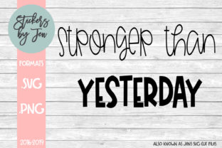 Download Free Stronger Than Yesterday Graphic By Jens Svg Cut Files Creative for Cricut Explore, Silhouette and other cutting machines.
