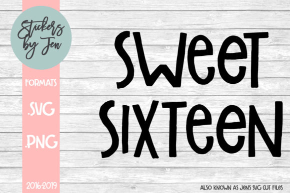 Download Free Sweet Sixteen Grafik Von Stickers By Jennifer Creative Fabrica for Cricut Explore, Silhouette and other cutting machines.