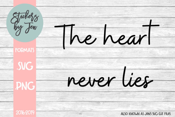 Download Free The Heart Never Lies Graphic By Stickers By Jennifer Creative for Cricut Explore, Silhouette and other cutting machines.