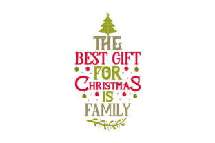 The Best Gift for Christmas is Family Craft Design By Creative Fabrica Crafts