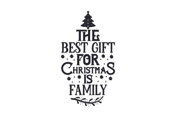 Download Free The Best Gift For Christmas Is Family Svg Cut File By Creative for Cricut Explore, Silhouette and other cutting machines.