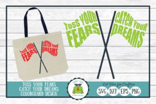 Toss Your Fears Catch Your Dreams Graphic By funkyfrogcreativedesigns