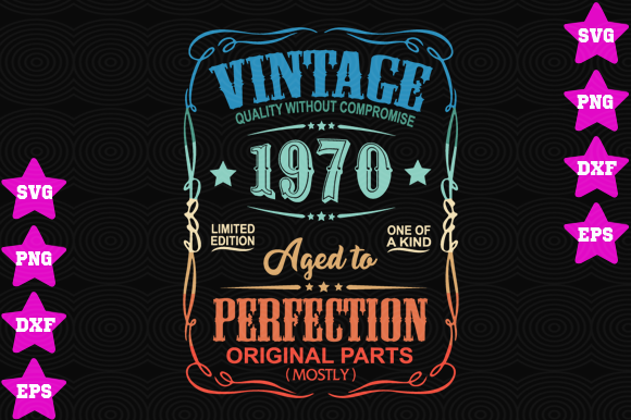 Download Free Vintage 1970 Aged To Perfection Graphic By Awesomedesign for Cricut Explore, Silhouette and other cutting machines.