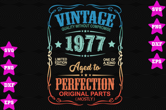 Download Free Vintage 1977 Aged To Perfection Graphic By Awesomedesign for Cricut Explore, Silhouette and other cutting machines.