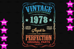 Download Free Vintage 1978 Aged To Perfection Graphic By Awesomedesign for Cricut Explore, Silhouette and other cutting machines.