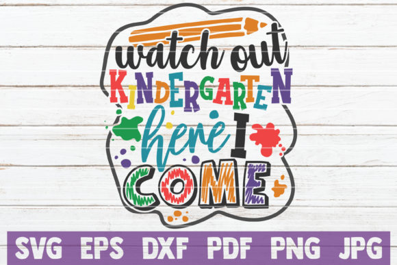 Watch out Kindergarten Here I Come Graphic Graphic Templates By MintyMarshmallows
