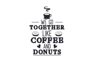 We Go Together Like Coffee and Donuts Craft Design By Creative Fabrica Crafts