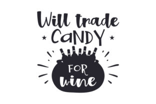 Will Trade Candy for Wine Craft Design By Creative Fabrica Crafts