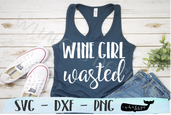 Download Free Wine Girl Wasted Graphic By Whaleysdesigns Creative Fabrica for Cricut Explore, Silhouette and other cutting machines.