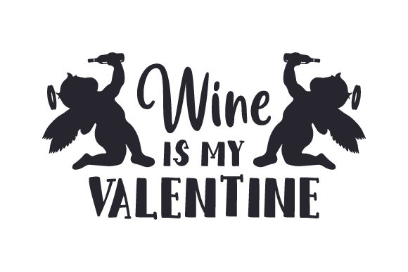 Download Free Wine Is My Valentine Svg Cut File By Creative Fabrica Crafts for Cricut Explore, Silhouette and other cutting machines.