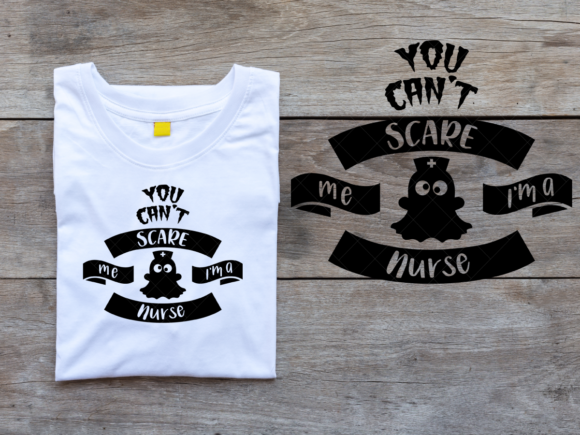 You Can't Scare Me I'm a Nurse Graphic By ElsieLovesDesign Image 2