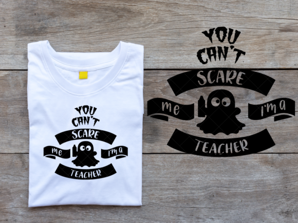 You Don't Scare Me I'm a Teacher Graphic Crafts By ElsieLovesDesign - Image 2