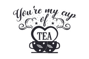 You're My Cup of Tea Craft Design By Creative Fabrica Crafts