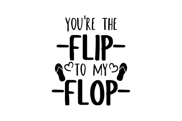 You're the Flip to My Flop Summer Craft Cut File By Creative Fabrica Crafts