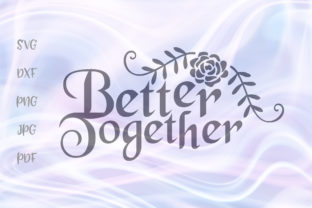 Print on Demand: Better Together Graphic Crafts By Digitals by Hanna