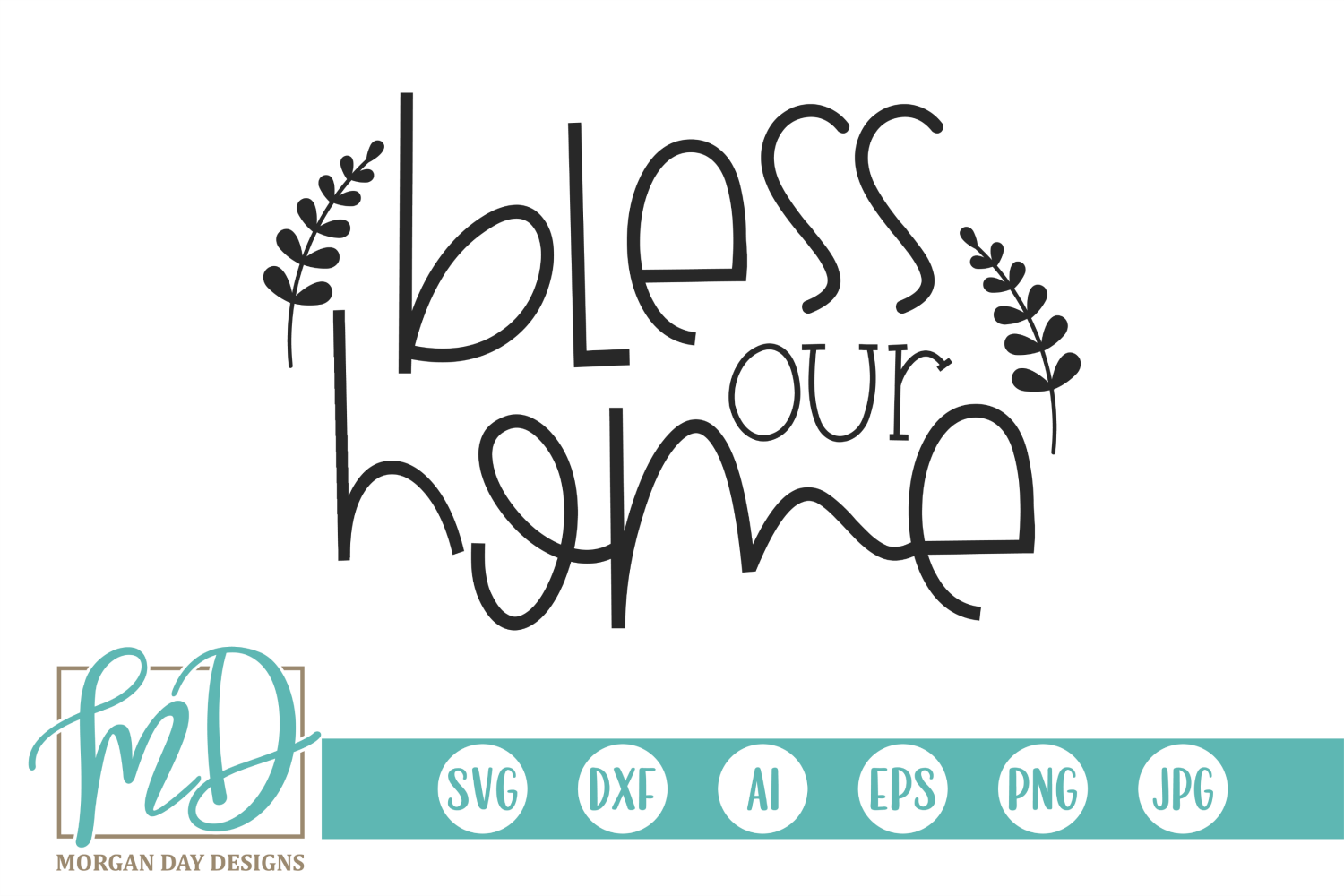 Bless Our Home Graphic By Morgan Day Designs Creative Fabrica