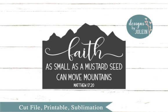 Download Free Faith As Small As A Mustard Seed Graphic By Designs By Jolein for Cricut Explore, Silhouette and other cutting machines.