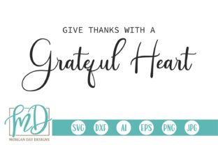 Give Thanks with a Grateful Heart Graphic By Morgan Day Designs
