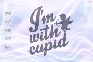 Print on Demand: Happy Valentines Day I'm with Cupid Graphic Crafts By Digitals by Hanna