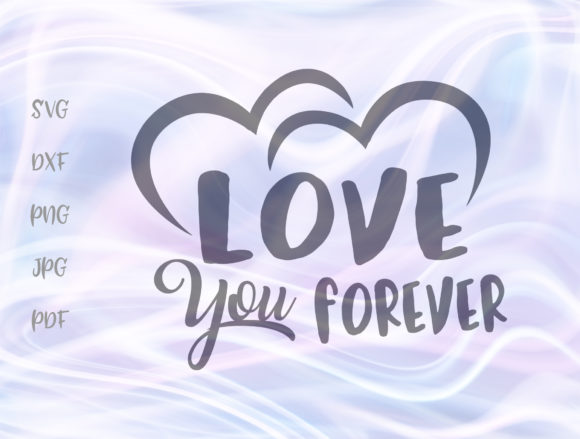 Download Free Happy Valentine S Day Love You Forever Graphic By Digitals By for Cricut Explore, Silhouette and other cutting machines.