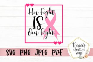 Print on Demand: Her Fight is Our Fight Graphic Crafts By ReneesCreativeSVGs