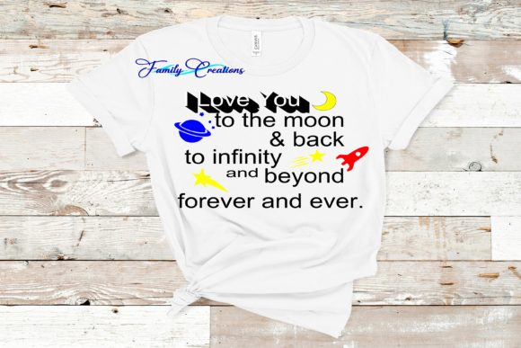 Download Free I Love You To The Moon And Back To Infinity And Beyond Forever And SVG Cut Files