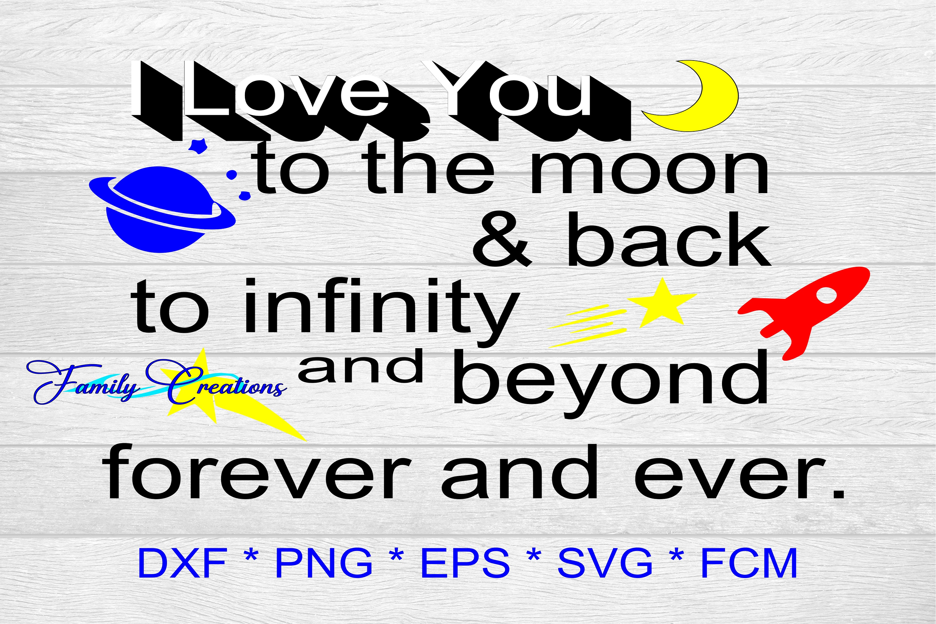 Download Free I Love You To The Moon And Back To Infinity And Beyond Forever And for Cricut Explore, Silhouette and other cutting machines.
