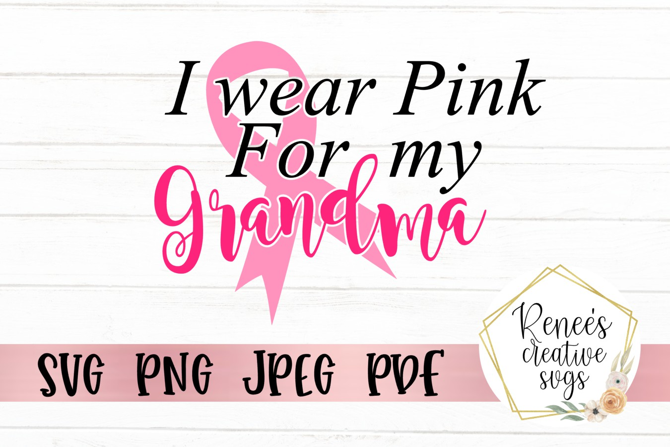 Download Free I Wear Pink For My Grandma Graphic By Reneescreativesvgs for Cricut Explore, Silhouette and other cutting machines.