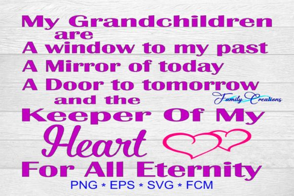 Download Free My Grandchildren Are A Window To My Past A Mirror Of Today A Door for Cricut Explore, Silhouette and other cutting machines.