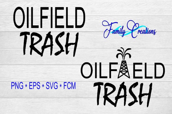 Download Free Oilfield Trash Graphic By Family Creations Creative Fabrica for Cricut Explore, Silhouette and other cutting machines.