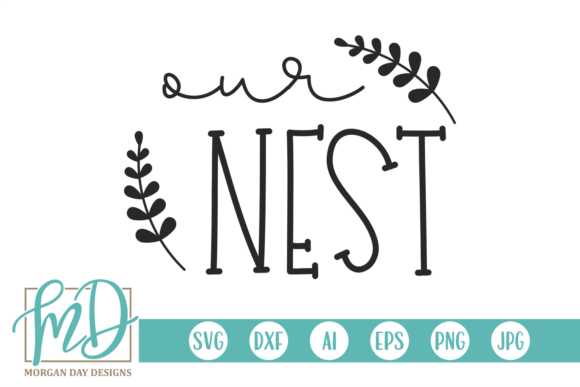 Print on Demand: Our Nest Graphic Crafts By Morgan Day Designs