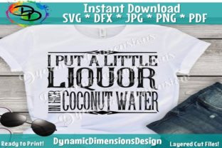 Put a Little Liquor in My Coconut Water Graphic By dynamicdimensions