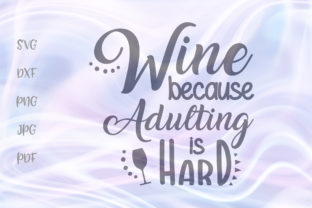 Download Free Wine Because Adulting Is Hard Sarcastic Graphic By Digitals By for Cricut Explore, Silhouette and other cutting machines.