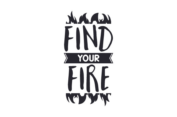 Download Free Find Your Fire Svg Cut File By Creative Fabrica Crafts for Cricut Explore, Silhouette and other cutting machines.