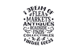 I Dream of Flea Markets, Antiques, Roadside Finds, Collectibles & Vintage Goods Craft Design By Creative Fabrica Crafts
