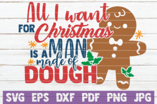 All I Want is a Man Made of Dough Graphic By MintyMarshmallows