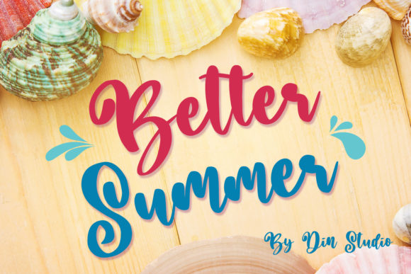 Print on Demand: Better Summer Script Script & Handwritten Font By Din Studio