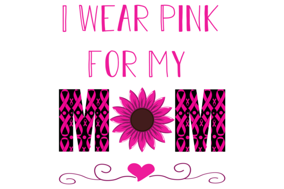 Print on Demand: I Wear Pink for My Mom Graphic Print Templates By monopole499707