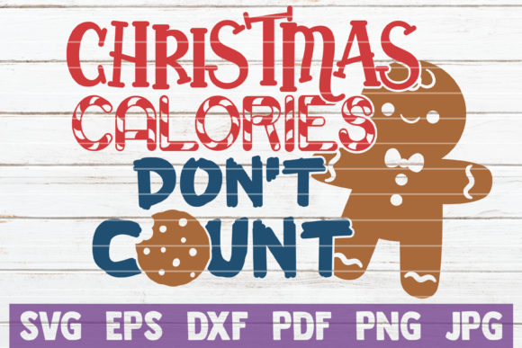 Download Free Christmas Calories Don T Count Graphic By Mintymarshmallows for Cricut Explore, Silhouette and other cutting machines.