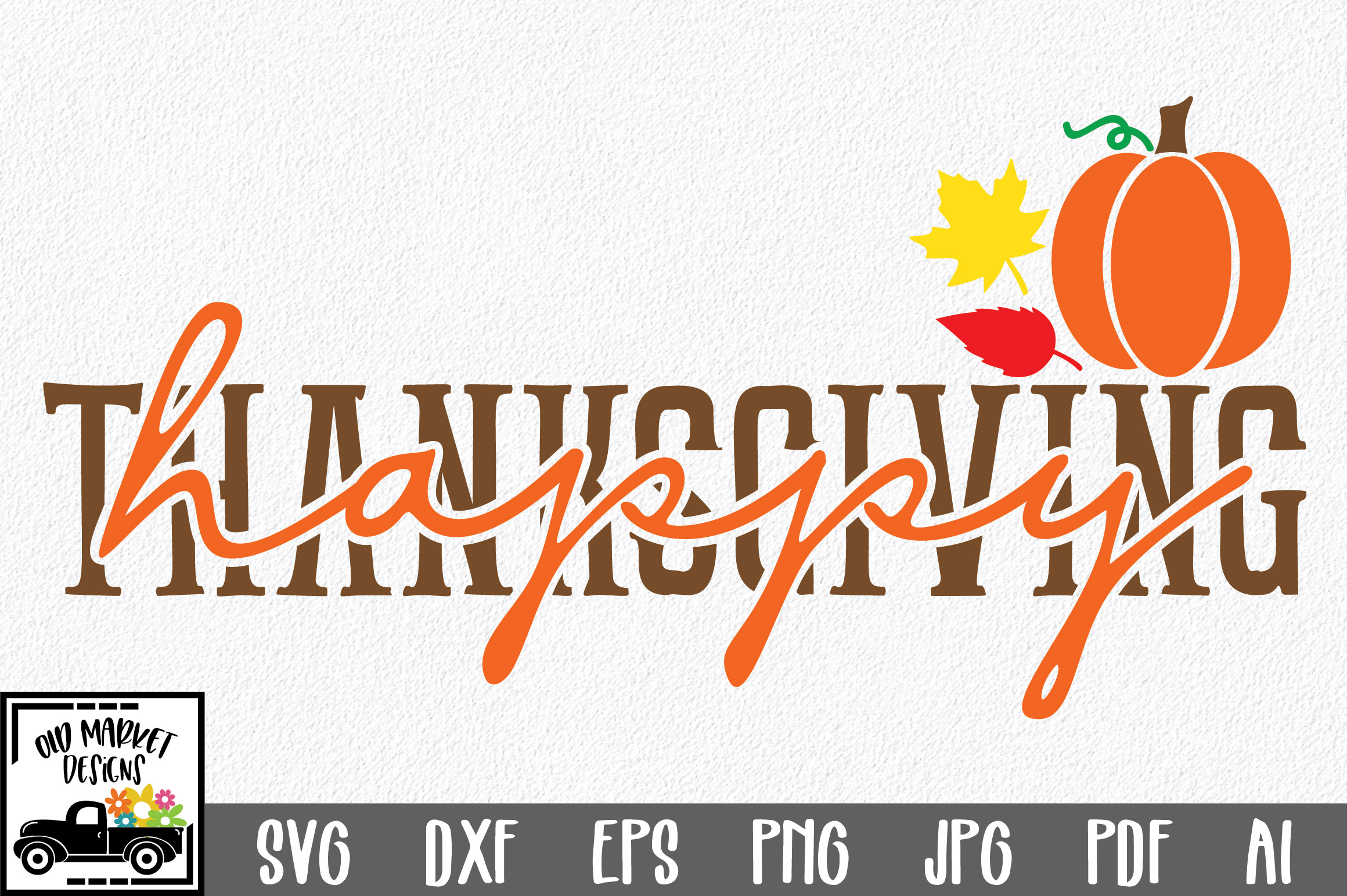 Download Free Happy Thanksgiving Graphic By Oldmarketdesigns Creative Fabrica for Cricut Explore, Silhouette and other cutting machines.