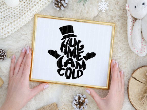 Download Free Hug Me I Am Cold Graphic By Elsielovesdesign Creative Fabrica for Cricut Explore, Silhouette and other cutting machines.