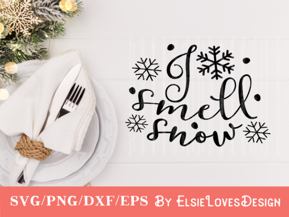 Download Free I Smell Snow Graphic By Elsielovesdesign Creative Fabrica for Cricut Explore, Silhouette and other cutting machines.