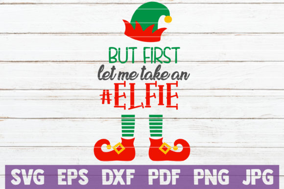 Let Me Take an Elfie Graphic Graphic Templates By MintyMarshmallows