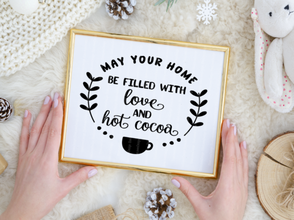 May Your Home Be Filled with Love & Hot Co Graphic By ElsieLovesDesign Image 2
