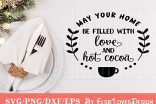 May Your Home Be Filled with Love & Hot Co Graphic By ElsieLovesDesign