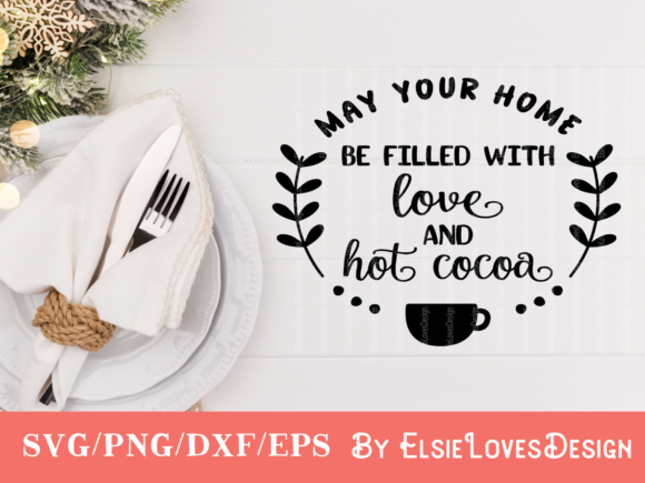 May Your Home Be Filled with Love & Hot Co Graphic By ElsieLovesDesign Image 1