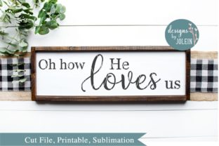 Download Free Oh How He Loves Us Graphic By Designs By Jolein Creative Fabrica for Cricut Explore, Silhouette and other cutting machines.